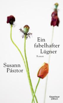 Ein fabelhafter Lügner - Susann Pásztor