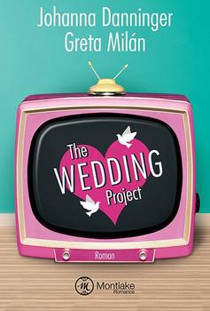 The Wedding Project. Ehe auf den ersten Blick - Johanna Danninger  [Taschenbuch]
