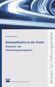 Kommunikation in der Praxis. Gesprächs- und Verhandlungsmanagement - Daniel Zimmermann  [Gebundene Ausgabe]