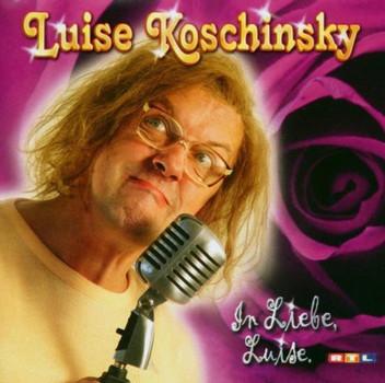 Luise Koschinsky - Luise Koschinsky - In Liebe, Luise