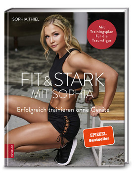 Schlank, stark & fit. Das ultimative Bodyweight-Trainingsbuch - Sophia Thiel  [Gebundene Ausgabe]