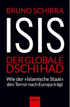 """ISIS - Der globale Dschihad: Wie der """"Islamische Staat"""" den Terror nach Europa trägt - Bruno Schirra [Broschiert]"""