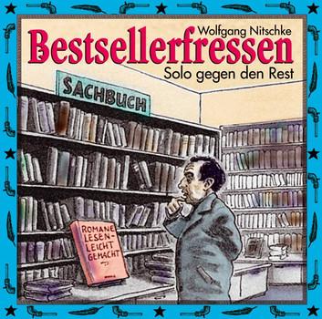 Wolfgang Nitschke - Bestsellerfressen-Solo Gegen d