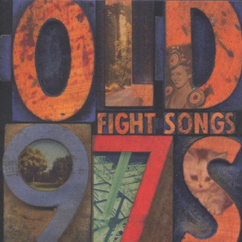 Old 97'S - Fight Songs
