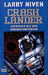 Der Ringwelt-Zyklus: Crashlander: Abenteuer aus dem Ringweltuniversum: BD 5 - Larry Niven