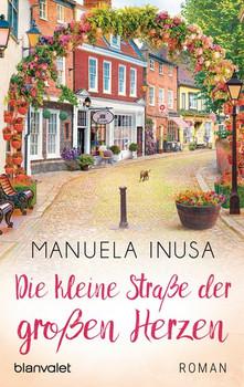 Die kleine Straße der großen Herzen. Roman - Manuela Inusa  [Taschenbuch]