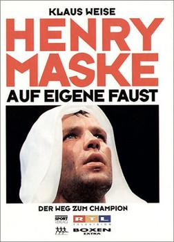 Auf eigene Faust. Henry Maske. Der Weg zum Champion - Klaus Weise