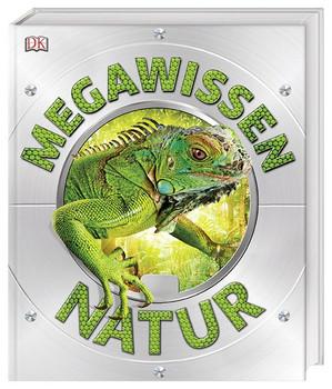 Mega-Wissen. Natur. Staunen, lesen, lernen für die ganze Familie. Mit hochwertigem Einband und über 1000 spektakulären Nahaufnahmen [Gebundene Ausgabe]