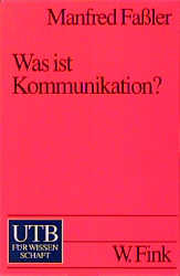 Was ist Kommunikation? - Manfred Faßler