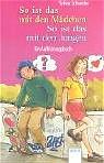 So ist das mit den Mädchen / So ist das mit den Jungen. Ein Aufklärungsbuch. - Sylvia Schneider