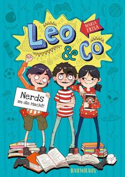 Leo & Co. - Nerds an die Macht!. Band 1 - María Frisa  [Gebundene Ausgabe]
