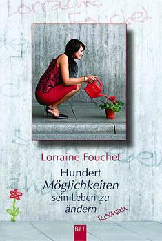 Hundert Möglichkeiten sein Leben zu ändern - Lorraine Fouchet