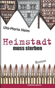 Heimstadt muss sterben. Roman - Uta-Maria Heim  [Gebundene Ausgabe]