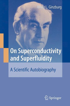 On Superconductivity and Superfluidity. A Scientific Autobiography - Vitaly L. Ginzburg