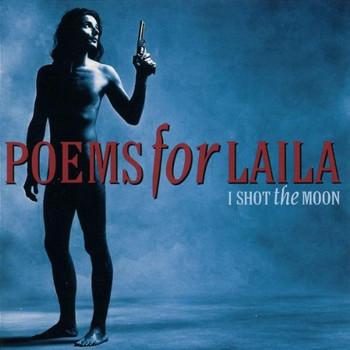 Poems for Laila - I Shot the Moon