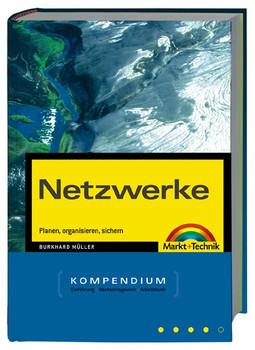 Netzwerke - Kompendium . Planen, organisieren, sichern - Burkhard Müller