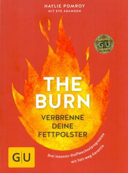 The Burn: Verbrenne deine Fettpolster - Haylie Pomroy [Taschenbuch]