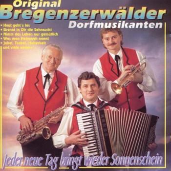 Bregenzerwälder Dorfmusikanten - Jeder Neue Tag Bringt Wieder Sonnenschein