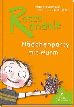 Rocco Randale - Mädchenparty mit Wurm. Mädchenparty mit Wurm - Alan MacDonald  [Gebundene Ausgabe]