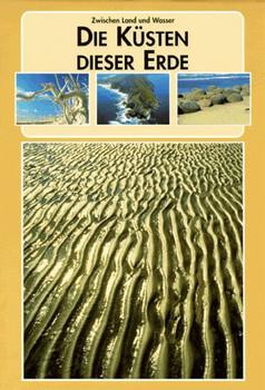 Die Küsten dieser Erde. Zwischen Land und Wasser - Judith E. M. Peeters