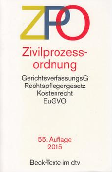ZPO - Zivilprozessordnung: GerichtsverfassungsG, Rechtspflegergesetz, Kostenrecht, EuGVO [Taschenbuch, 55. Auflage 2015]