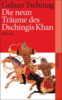 Die neun Träume des Dschingis Khan: Roman (suhrkamp taschenbuch) - Galsan Tschinag