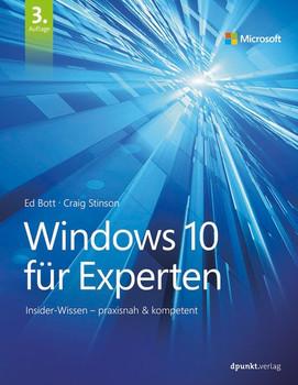 Windows 10 für Experten. Insider-Wissen – praxisnah & kompetent - Ed Bott  [Gebundene Ausgabe]