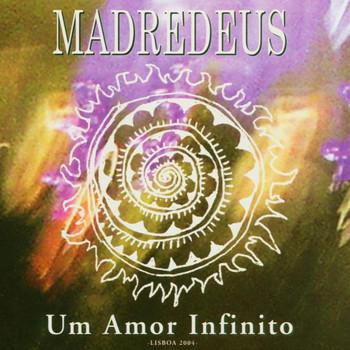 Madredeus - Um Amor Infinito