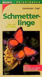 Schmetterlinge. Tag- und Nachtfalter. Extra: Raupen an ihren Futterpflanzen - Roland Gerstmeier