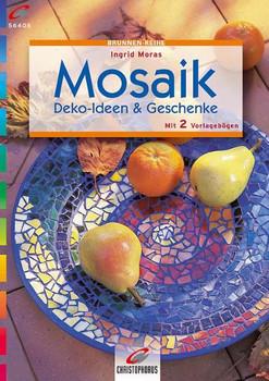 Mosaik: Deko-Ideen und Geschenke - Ingrid Moras [Taschenbuch]