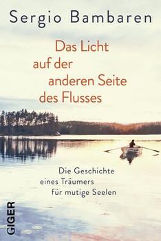 Das Licht am anderen Ende des Flusses - Sergio Bambaren  [Gebundene Ausgabe]