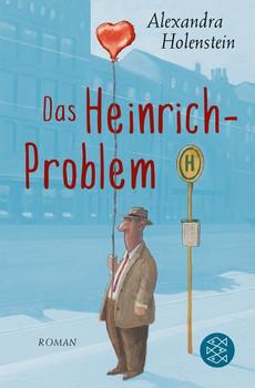 Das Heinrich-Problem. Roman - Alexandra Holenstein  [Taschenbuch]