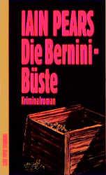 Die Bernini- Büste. Kriminalroman. - Iain Pears