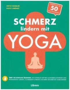 Schmerz Lindern Mit Yoga. Schnelle Hilfe Mit Yoga Daheim - DULCE JIMENEZ  [Taschenbuch]