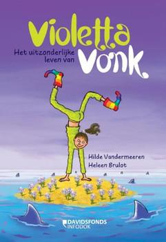 Het uitzonderlijke leven van Violetta Vonk / druk 1 - Vandermeeren, Hilde