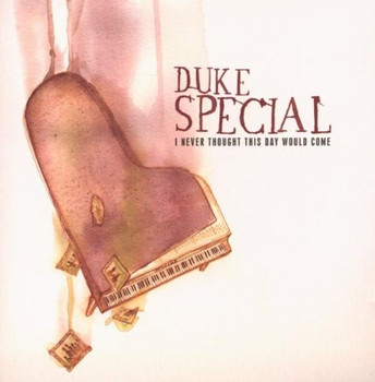 Duke Special - I Never Thought This Day Would