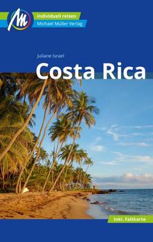 Costa Rica Reiseführer Michael Müller Verlag. Individuell reisen mit vielen praktischen Tipps - Juliane Israel  [Taschenbuch]