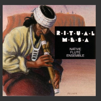 Native Flute Ensemble - Ritual Mesa
