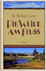 Die Weide am Fluß - W. Michael Gear