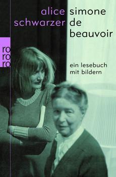 Simone de Beauvoir - Ein Lesebuch mit Bildern - Alice Schwarzer