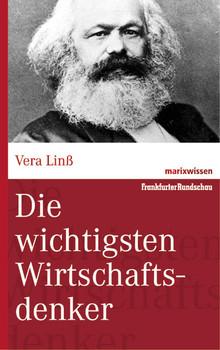 Die wichtigsten Wirtschaftsdenker (marixwissen) - Vera Linß