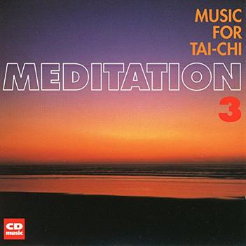 Meditation 3 / Music for Tai-Chi - Meditation 3 / Music for Tai-Chi
