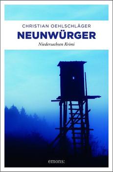 Neunwürger. Niedersachsen Krimi - Christian Oehlschläger  [Taschenbuch]