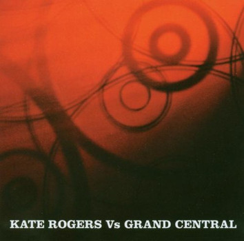 Various - Kate Rogers Vs.Grand Central