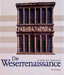 Die Weserrenaissance. - Kreft Herbert und Jürgen Soenke.
