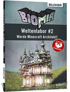 Biomia – Weltenlabor #2. Werde Minecraft Architekt! - Kai Aurich  [Taschenbuch]