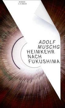 Heimkehr nach Fukushima. Roman - Adolf Muschg  [Gebundene Ausgabe]