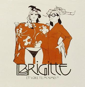 Brigitte - Et Vous Tu M Aimes