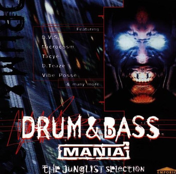 Drum & Bass Mania - Drum & Bass Mania - The Junglist Selection