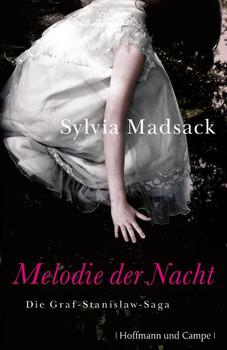 Melodie der Nacht: Die Graf-Stanislaw-Saga - Sylvia Madsack